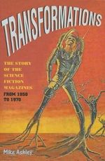Transformations: v. 2 : The Story of the Science Fiction Magazines from 1950 to 1970 - Mike Ashley