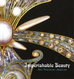 Imperishable Beauty : Art Nouveau Jewelry - Yvonne Markowitz