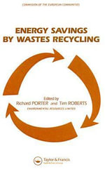 Energy Savings by Wastes Recycling : Biology As Key to Joining Philosophy, Faith and Sc... - Richard Porter