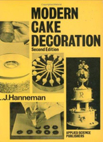 Modern Cake Decoration : The Classic Collection of Recipes, Techniques, and... - Leonard J. Hanneman