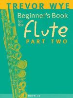 A Beginners Book for the Flute : Pt. 2 - Trevor Wye