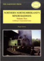 Northern Northumberland's Minor Railways: Volume two : Colliery & Associated Lines - Roger C. Jermy