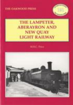The Lampeter, Aberayron & New Quay Light Railway : Colliery & Associated Lines - M.R.C. Price