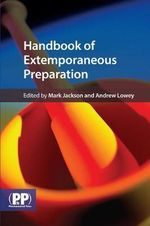 Handbook of Extemporaneous Preparation : A Guide to Pharmaceutical Compounding - Mark Jackson