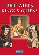 Britain's Kings and Queens : Pitkin Ser. - Michael St. John Parker