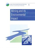 Mining and Its Environmental Impact : Institutions, Processes and Economic Analyses