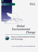 Global Environmental Change : Key Issues in Environmental Change Ser.