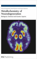 Metallochemistry of Neurodegeneration : Biological, Chemical and Genetic Aspects - Henryk Kozlowski