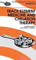 Trace Element Medicine and Chelation Therapy - David M. Taylor