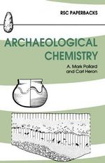 Archaeological Chemistry : Contextual Voices and Contemporary Thoughts - M. Pollard