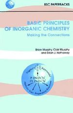 Basic Principles of Inorganic Chemistry : Making the Connections - Brian J. Hathaway