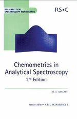 Chemometrics in Analytical Spectroscopy : RSC Analytical Spectroscopy - Mike J. Adams