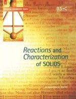 Reactions and Characterisation of Solids : Chemical Properties and Reactivities of Ionic Crys... - Sandra E. Dann