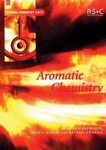 Aromatic Chemistry : Tutorial Chemistry Texts - John D. Hepworth
