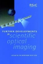 Further Developments in Scientific Optical Imaging : Special Publication