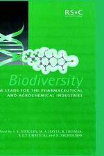 Biodiversity : New Leads for the Pharmaceutical and Agrochemical Industries :  New Leads for the Pharmaceutical and Agrochemical Industries
