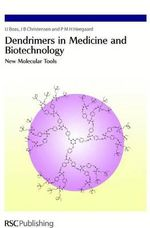 Dendrimers in Medicine and Biotechnology : New Molecular Tools - U. Dr. Boas