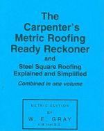 Carpenter's Metric Roofing Ready Reckoner - W.E. Gray