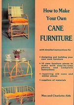 How to Make Your Own Cane Furniture : Symbolism, Science, and Archaeology - Max Alth