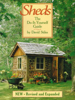 Sheds : The Do-it-yourself Guide - David Stiles