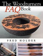 The Woodturners FAQ Book - Fred Holder