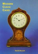 Wooden Clock Cases - David Bryant