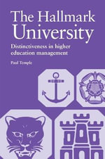 The Hallmark University : Distinctiveness in Higher Education Management - Paul Temple