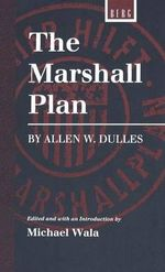 The Marshall Plan by Allen W. Dulles - Michael Wala