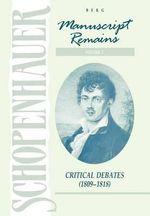 Schopenhauer : Manuscript Remains: Critical Debates (189-1818) v. 2 - Arthur Schopenhauer