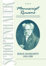 Schopenhauer : Manuscript Remains: Berlin Manuscripts (1818-1830) v. 3 - Arthur Schopenhauer