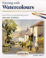 Painting with Watercolours - William Newton