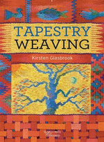 Tapestry Weaving - Kirsten Glasbrook