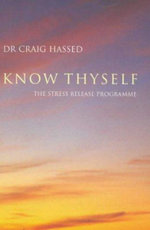 Know Thyself : The Stress Release Programme - Craig Hassed