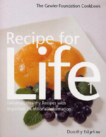 Recipe for Life 1 : The Gawler Foundation Cookbook Delicious, Healthy Recipes with Important Nutritional Information - Dorothy Edgelow