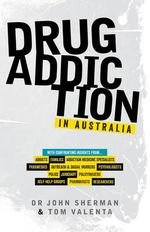 Drug Addiction in Australia - John Sherman