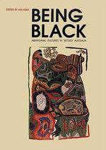 Being Black : Aboriginal Cultures in Settled Australia
