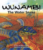 Wunambi :  The Water Snake - May L. O'Brien