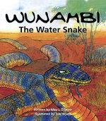 Wunambi : The Water Snake - May L. O'Brien
