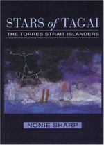Stars of Tagai : The Torres Strait Islanders - Nonie Sharp