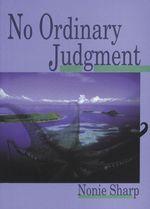 No Ordinary Judgment - Nonie Sharp