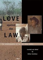 Love Against the Law : The Autobiographies of Tex and Nelly Camfoo - Tex Camfoo