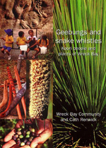 Geebungs and Snake Whistles : Koori People and Plants of Wreck Bay - Cath Renwick