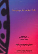 Language in Native Title (Native Title Research Series) - David Nash
