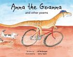 Anna the Goanna : and Other Poems - Jill McDougall