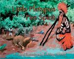 The Little Platypus and the Fire Spirit - Mundara Koorang