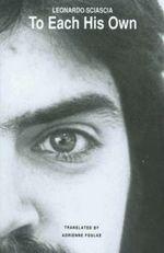 To Each His Own : Black and White Series - Leonardo Sciascia