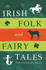 Irish Folk and Fairy Tales - Gordon Jarvie