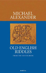 Old English Riddles : From the Exeter Book - Michael Alexander