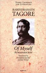 Of Myself : Atmaparichay - Rabindranath Tagore