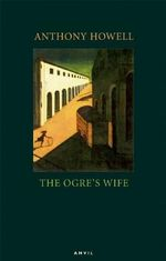 The Ogre's Wife : ELEANOR BRASCH - Anthony Howell